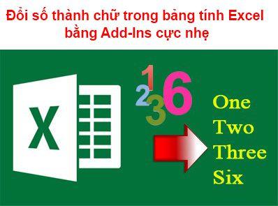 Đổi số thành chữ trong bảng tính Excel 2016, 2013, 2010, 2007, 2003 bằng Add-Ins cực nhẹ