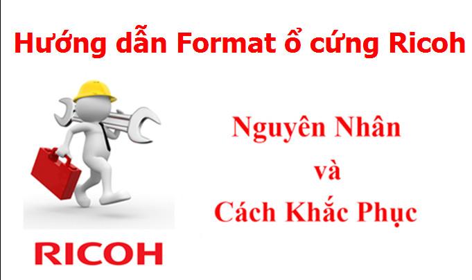 Hướng dẫn cách format ổ cứng máy photocopy Ricoh MPAficio – Format HDD Ricoh
