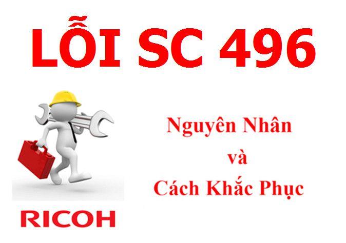 Máy Photocopy Ricoh báo lỗi SC 496 là lỗi gì và cách khắc phục