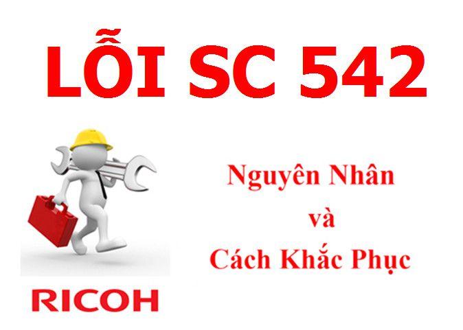 Máy Photocopy Ricoh báo lỗi SC 542 là lỗi gì và cách khắc phục