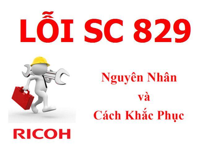Máy Photocopy Ricoh báo lỗi SC 829 là lỗi gì và cách khắc phục