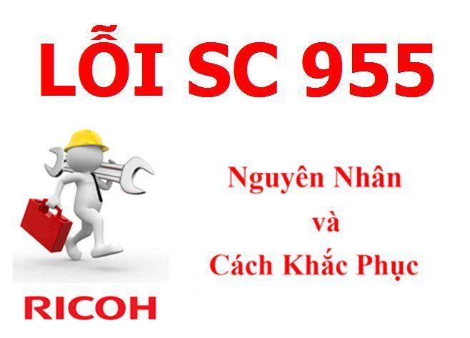 Máy Photocopy Ricoh báo lỗi SC 955 là lỗi gì và cách khắc phục