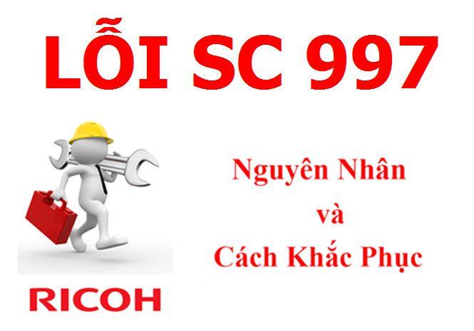 Máy Photocopy Ricoh báo lỗi SC 997 là lỗi gì và cách khắc phục