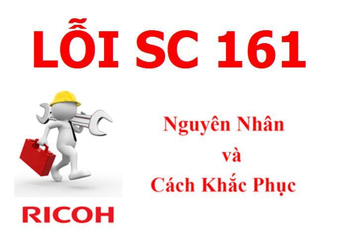 Máy Photocopy Ricoh báo lỗi SC 161 là lỗi gì và cách khắc phục