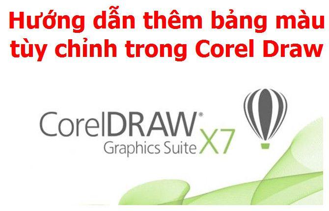 Hướng dẫn thêm bảng màu tùy chỉnh trong CorelDraw