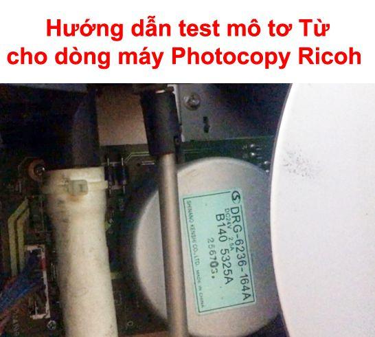 Hướng dẫn cách test mô tơ từ máy Photocopy Ricoh