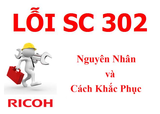 Máy Photocopy Ricoh báo lỗi SC 302 là lỗi gì và cách khắc phục