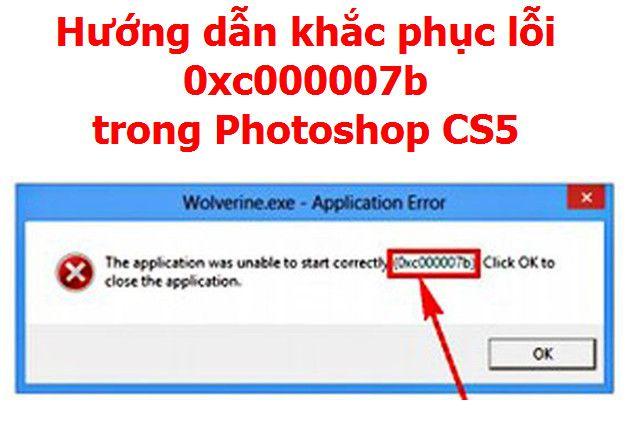 fix lỗi không mở được photoshop cs5 fix photoshop cs5 lỗi 0xc000007b