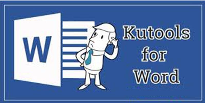 Download Kutools for Word Full + Hướng dẫn cài đặt